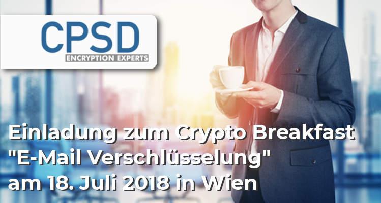 Einladung zum CPSD Cryto Breakfast E-Mail Verschlüsselung am 18. Juli in in Wien