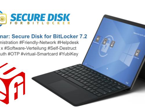 WEBINAR: Secure Disk for BitLocker 7.2 — Neues in der Version